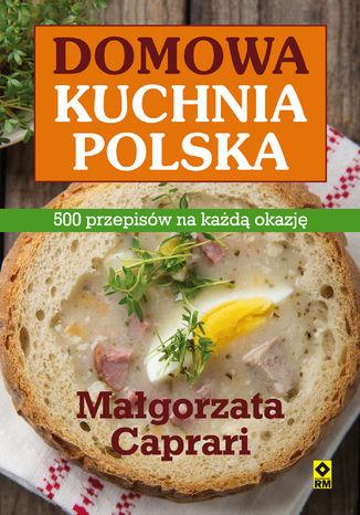 Okładka książki/ebooka Domowa kuchnia polska. 500 przepisów na każdą okazję