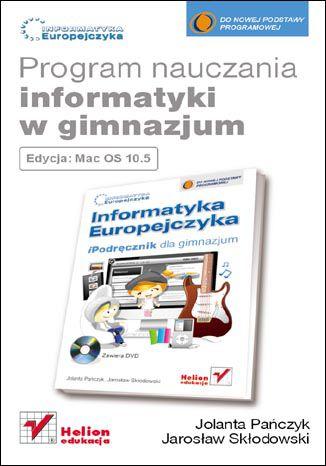 Okładka książki/ebooka Informatyka Europejczyka. Program nauczania informatyki w gimnazjum. Edycja Mac OS 10.5
