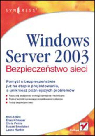 Okładka książki/ebooka Windows Server 2003. Bezpieczeństwo sieci