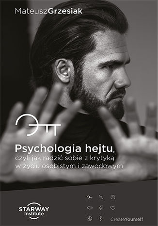 Okładka książki Psychologia hejtu, czyli jak radzić sobie z krytyką w życiu osobistym i zawodowym