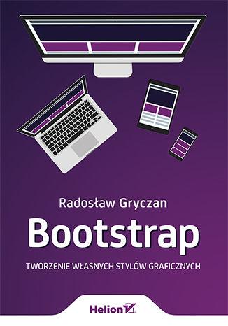 Okładka książki/ebooka Bootstrap. Tworzenie własnych stylów graficznych