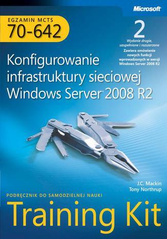 Okładka książki/ebooka Egzamin MCTS 70-642 Konfigurowanie infrastruktury sieciowej Windows Server 2008 R2 Training Kit