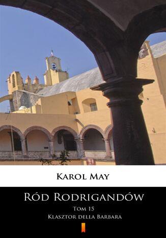 Okładka książki/ebooka Ród Rodrigandów (Tom 15). Ród Rodrigandów. Klasztor della Barbara