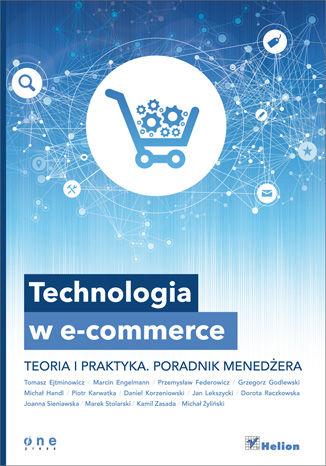 Okładka książki/ebooka Technologia w e-commerce. Teoria i praktyka. Poradnik menedżera