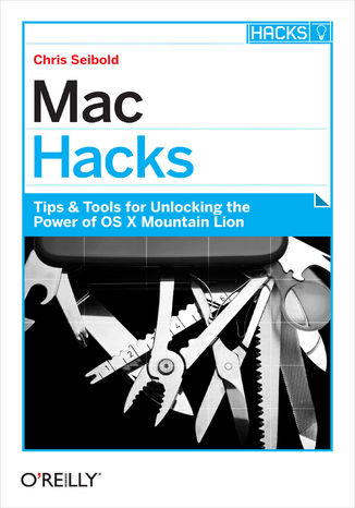 Okładka książki/ebooka Mac Hacks. Tips & Tools for unlocking the power of OS X