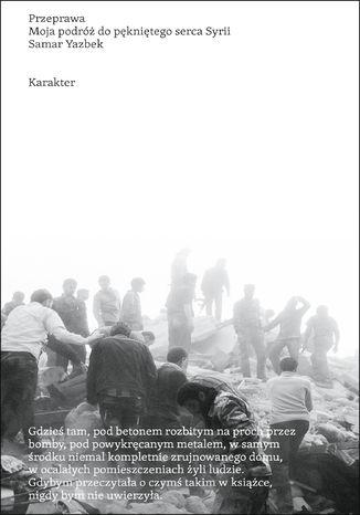 Okładka książki/ebooka Przeprawa. Moja podróż do pękniętego serca Syrii