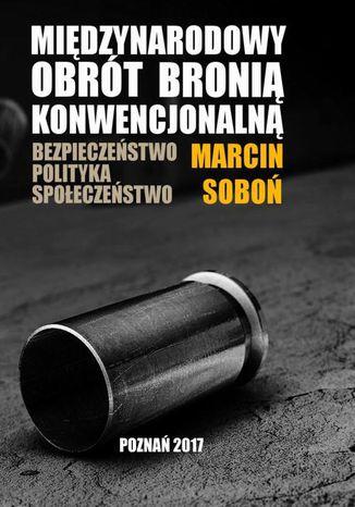 Okładka książki/ebooka Międzynarodowy obrót bronią konwencjonalną