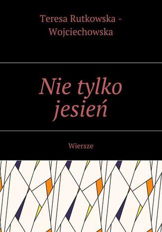 Okładka książki/ebooka Nie tylko jesień