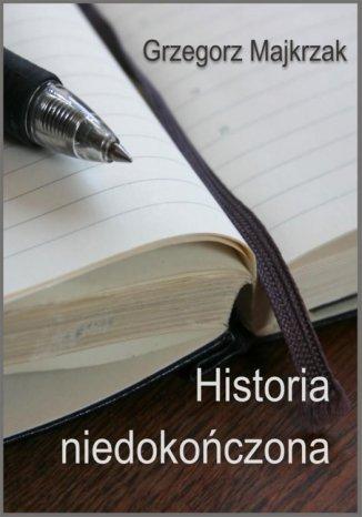 Okładka książki/ebooka Historia niedokończona