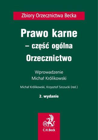 Okładka książki/ebooka Prawo karne - część ogólna. Orzecznictwo. Wydanie 2