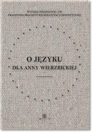 Okładka książki O języku dla Anny Wierzbickiej