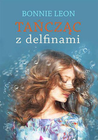 Okładka książki/ebooka Tańcząc z delfinami