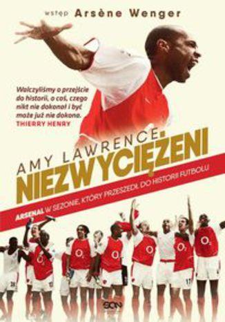 Okładka książki/ebooka Niezwyciężeni. Arsenal w sezonie, który przeszedł do historii futbolu