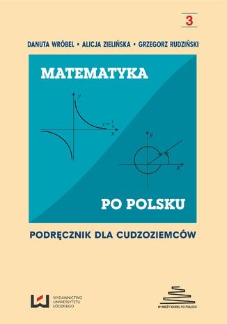 Okładka książki/ebooka Matematyka po polsku. Podręcznik dla cudzoziemców