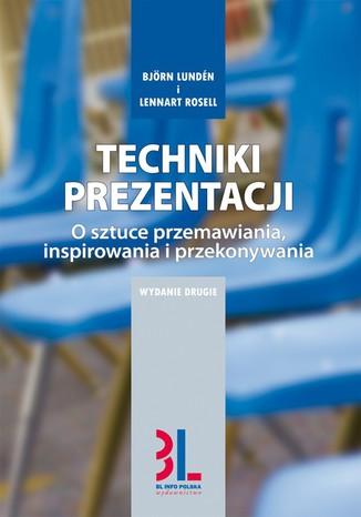 Okładka książki/ebooka Techniki prezentacji. O sztuce przemawiania, inspirowania i przekonywania