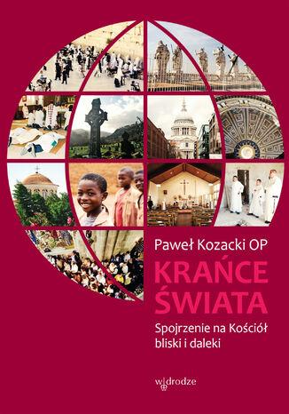 Okładka książki/ebooka Krańce świata. Spojrzenie na Kościół bliski i daleki