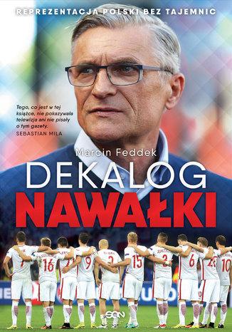 Okładka książki/ebooka Dekalog Nawałki. Reprezentacja Polski bez tajemnic