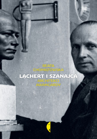 Okładka książki/ebooka Lachert i Szanajca. Architekci awangardy