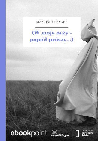 Okładka książki/ebooka (W moje oczy - popiół prószy...)