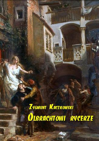 Okładka książki/ebooka Olbrachtowi rycerze