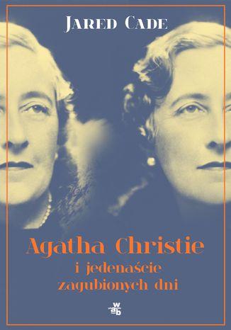 Okładka książki/ebooka Agatha Christie i jedenaście zaginionych dni