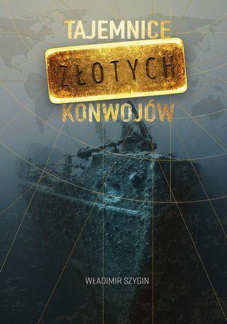 Okładka książki/ebooka Tajemnice złotych konwojów