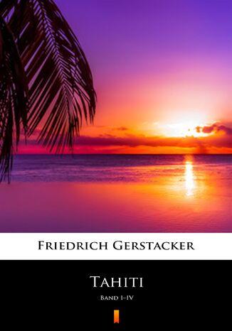 Okładka książki/ebooka Tahiti. Band IIV