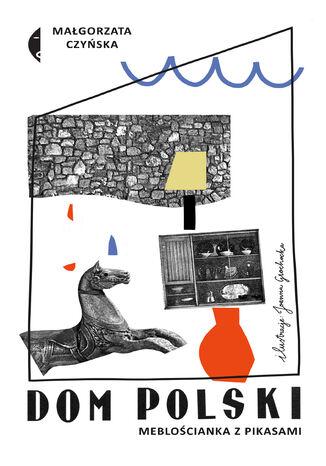 Okładka książki/ebooka Dom polski. Meblościanka z pikasami