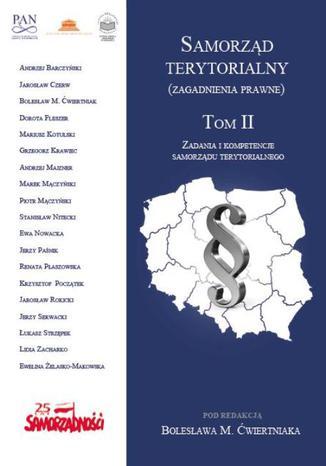 Okładka książki/ebooka Samorząd terytorialny (zagadnienia prawne) Tom II. Zadania i kompetencje samorządu terytorialnego