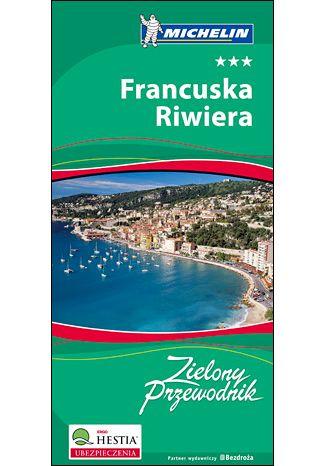 Okładka książki/ebooka Francuska Riwiera. Zielony Przewodnik Michelin. Wydanie 1