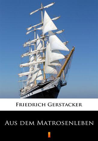 Okładka książki/ebooka Aus dem Matrosenleben