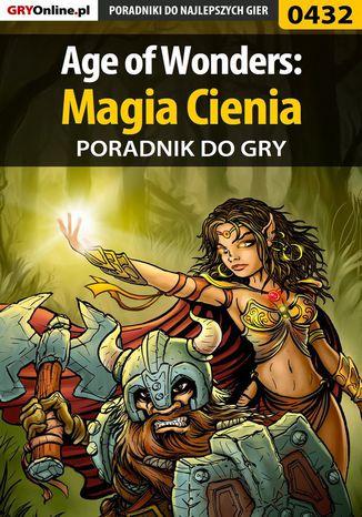 Okładka książki/ebooka Age of Wonders: Magia Cienia - poradnik do gry