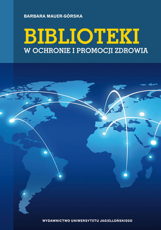Okładka książki/ebooka Biblioteki w ochronie i promocji zdrowia