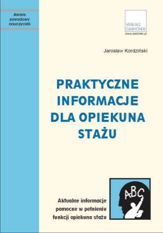 Okładka książki/ebooka Praktyczne informacje dla opiekuna stażu czyli jak uczyć lepiej