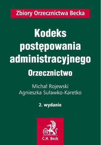 Okładka książki/ebooka Kodeks postępowania administracyjnego. Orzecznictwo. Wydanie 2
