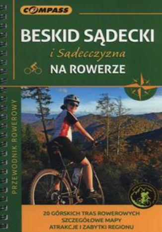 Okładka książki/ebooka Przewodnik rowerowy Beskid Sądecki i Sądecczyzna na rowerze