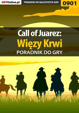 Okładka książki/ebooka Call of Juarez: Więzy Krwi - poradnik do gry