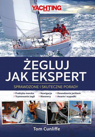Okładka książki/ebooka Żegluj jak ekspert. Sprawdzone i skuteczne porady