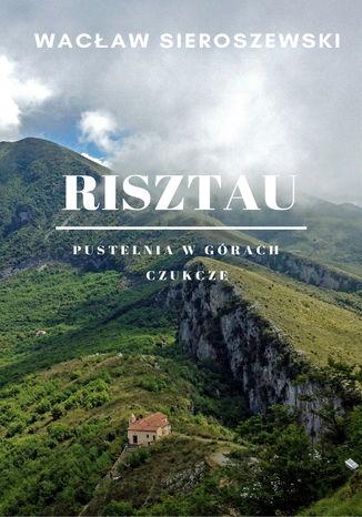 Okładka książki/ebooka Risztau. Pustelnia w górach - Czukcze