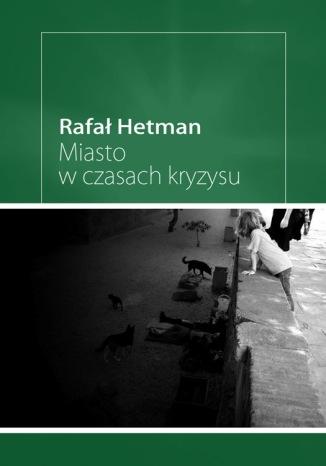 Okładka książki/ebooka Miasto w czasach kryzysu