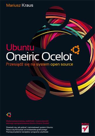 Okładka książki Ubuntu Oneiric Ocelot. Przesiądź się na system open source