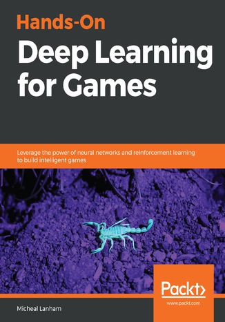 Okładka książki Hands-On Deep Learning for Games