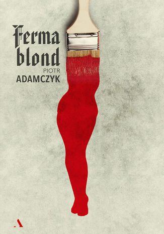 Okładka książki/ebooka Ferma blond