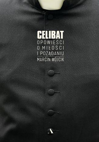 Okładka książki/ebooka Celibat. Opowieści o miłości i pożądaniu