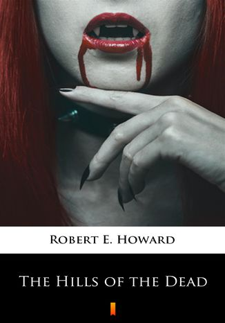 Okładka książki/ebooka The Hills of the Dead