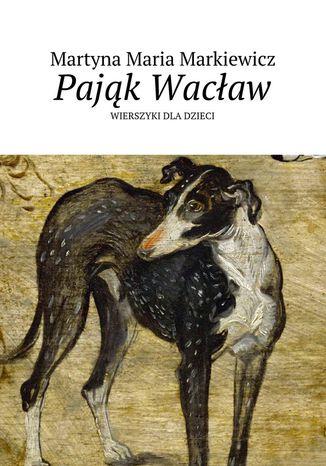 Okładka książki/ebooka Pająk Wacław