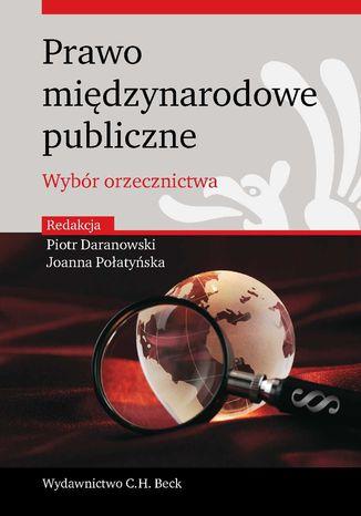 Okładka książki/ebooka Prawo międzynarodowe publiczne. Wybór orzecznictwa
