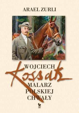 Okładka książki/ebooka Wojciech Kossak. Malarz polskiej chwały
