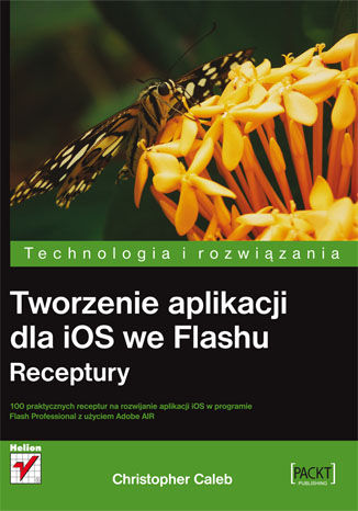 Okładka książki/ebooka Tworzenie aplikacji dla iOS we Flashu. Receptury