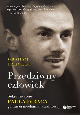 Okładka książki/ebooka Przedziwny człowiek. Sekretne życie Paula Diraca, geniusza mechaniki kwantowej